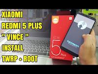 Xiaomi Redmi 5 Plus Vince Instal Twrp dan Root Terbaru 2018 100% Work