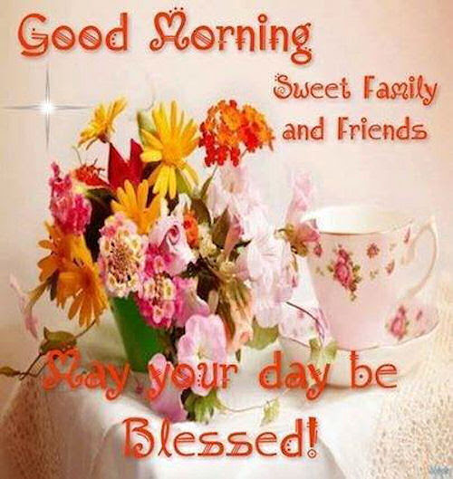 Good Morning Sweet Family And Friends Pictures Photos And Images