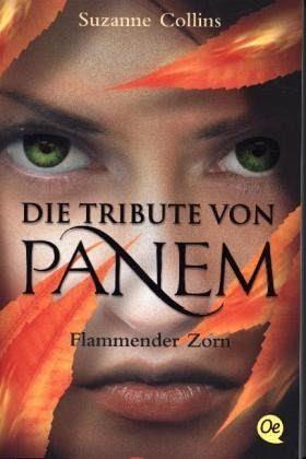 Die Tribute von Panem 3 - Flammender Zorn - Collins, Suzanne