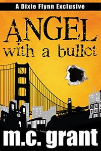 Angel with a Bullet by M. C. Grant
