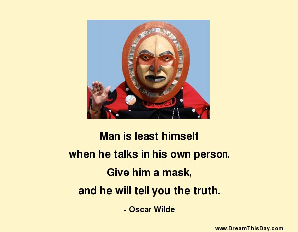 Man Is Least Himself When He Talks In His Own Person By Oscar Wilde