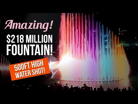 Amazing USD 218 million world's largest choreographed fountain! 500ft high water shot!