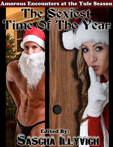 THE SEXIEST TIME OF THE YEAR: EROTIC ENCOUNTERS AT THE YULE SEASON