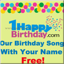 Birthday Song With Your Name At Free 1happybirthdaycom