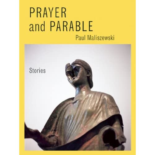Image result for Paul Maliszewski, Prayer and Parable,""