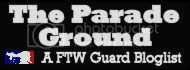 The Parade Ground - A FTW Guard Bloglist