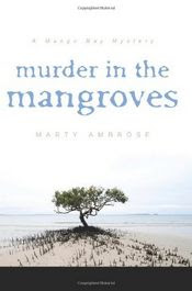 Murder in the Mangroves by Marty Ambrose