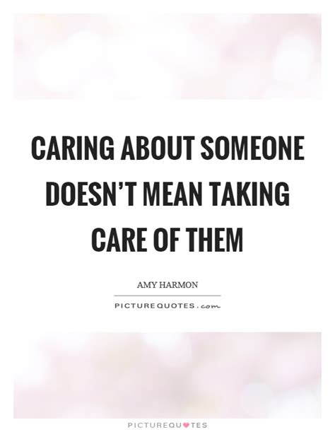 Quotes Caring Someone Doesnt Care You