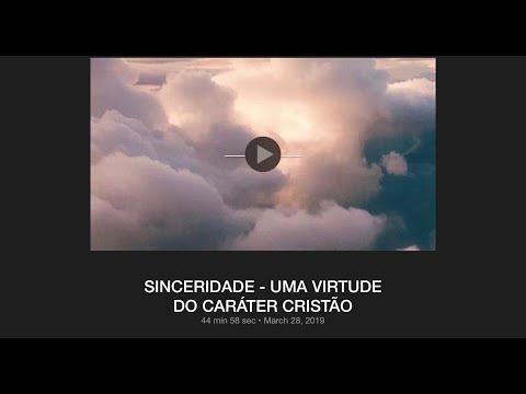 SINCERIDADE, UMA VIRTUDE DO CARÁTER CRISTÃO