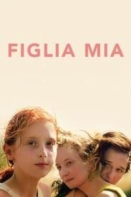 Figlia mia de filme kijken online volledige nederlands 2018