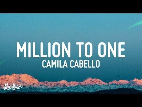 Million To One Original Lyrics by Camila Cabello (Cinderella Sound Track)
