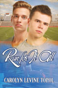 Title: Run for It All, Author: Carolyn LeVine Topol