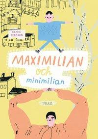 Maximilian och Minimilian (inbunden)