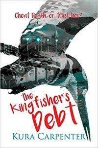 The Kingfisher's Debt by Kura Carpenter