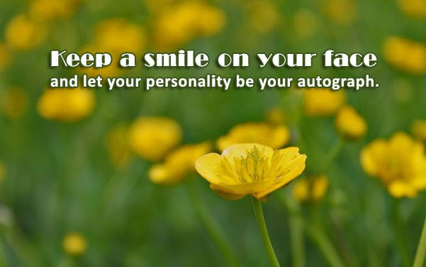 Inspirational Quotes And Sayings About Keeping A Smile On Your Face
