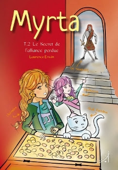 Couverture Myrta, tome 2 : Le secret de l'alliance perdue