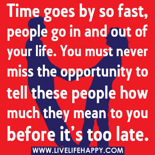 Time Goes By So Fast People Go In And Out Of Your Life Live Life