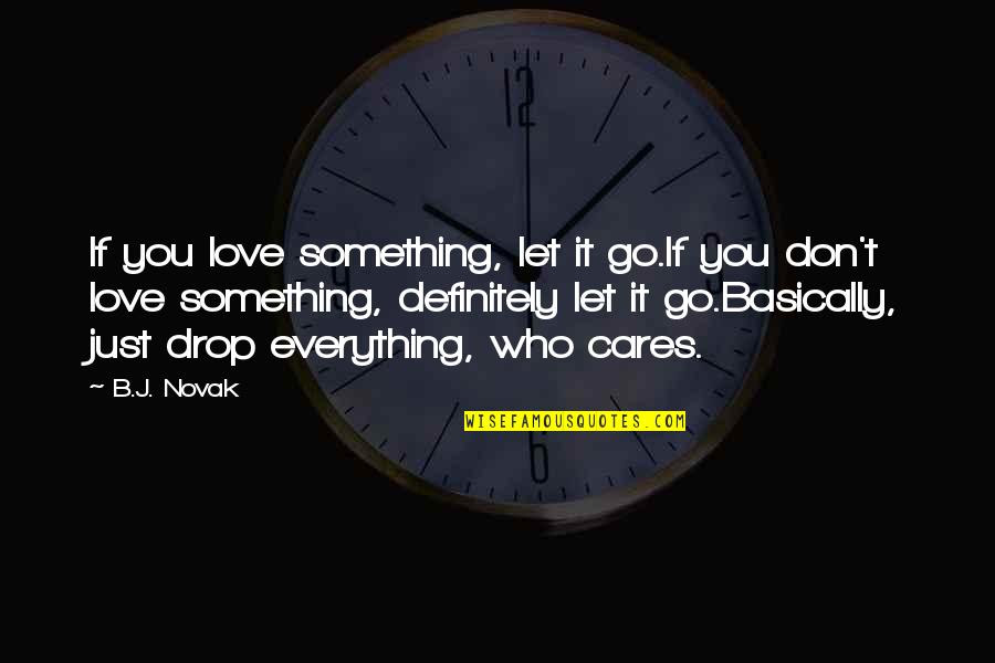 If You Love Something Dont Let It Go Quotes Top 15 Famous Quotes