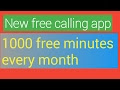 New free calling app get 1000 free minutes every month