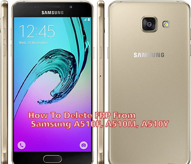 How To Delete FRP From Samsung A510F, A510M, A510Y
