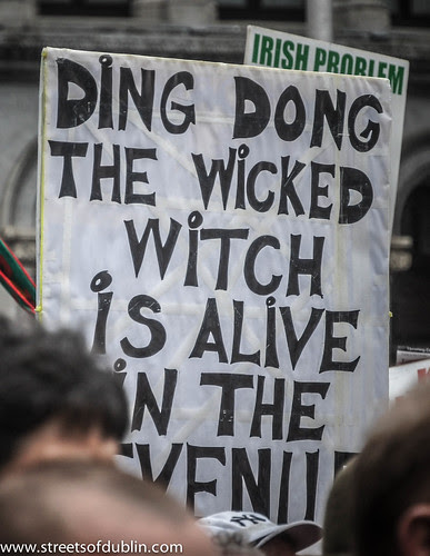 """""""Ding-Dong! The Witch Is Dead"""" But According To Protesters In Dublin She Is Still Alive by infomatique"""
