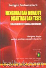 Mengurai dan Merajut Disertasi dan Tesis Bidang Kedokteran dan Kesehatan