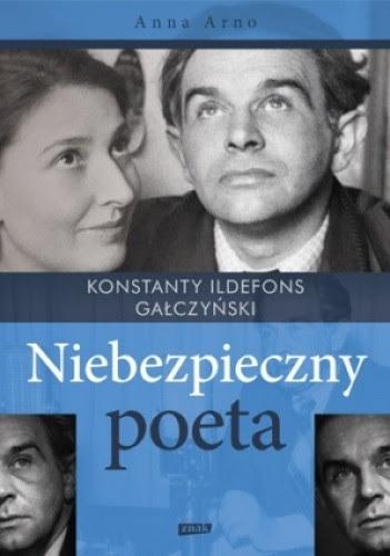 Okładka książki Konstanty Ildefons Gałczyński. Niebezpieczny poeta