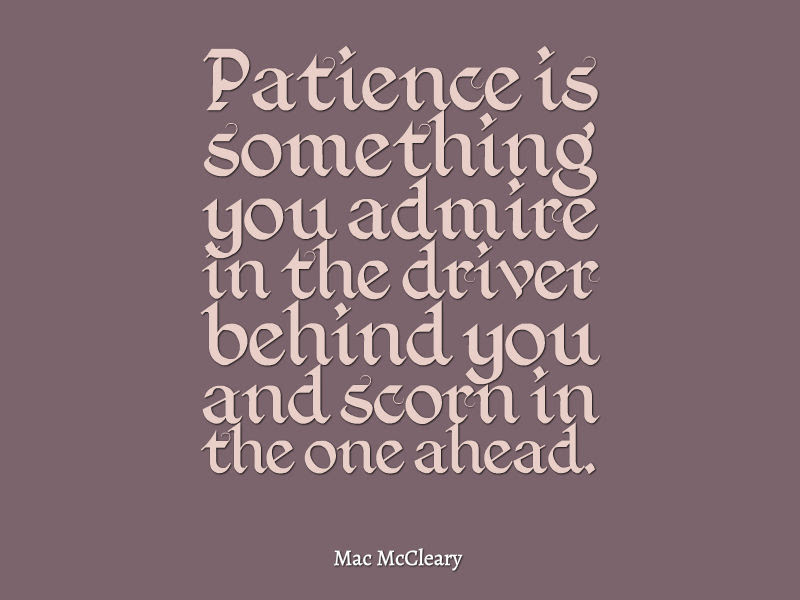 Mac Mccleary Quote About Patience Awesome Quotes About Life