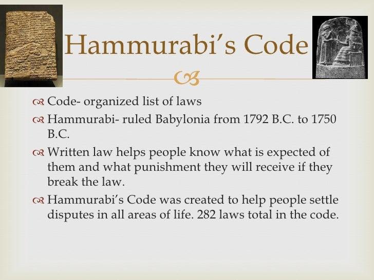 Hammurabi's Code            Code- organized list of laws Hammurabi- ruled Babylonia from 17...