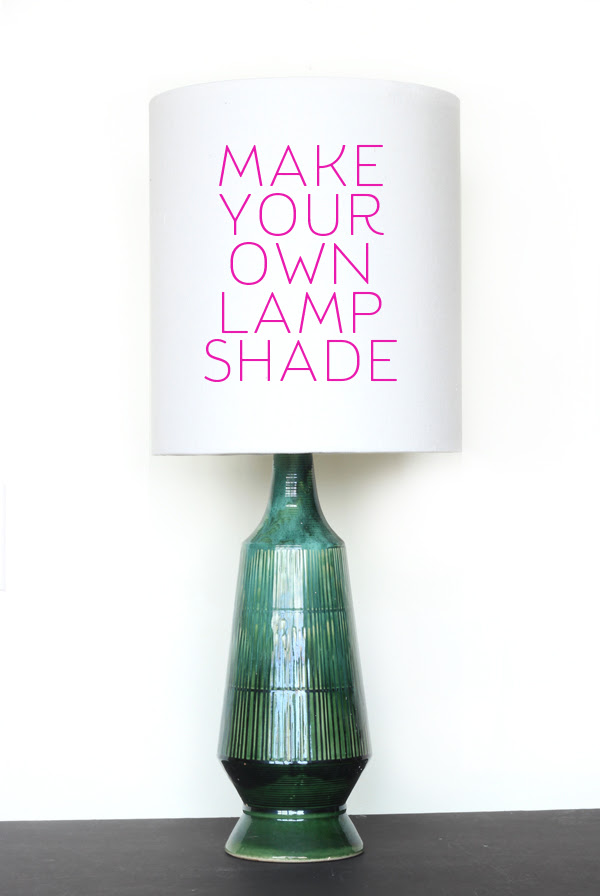 Diy How To Make Your Own Lamp Shade