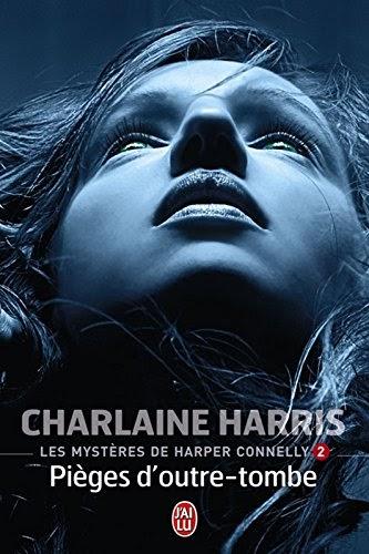 Les mystères de Harper Connelly Tome 2 Pièges d'outre-tombe - Charlaine Harris