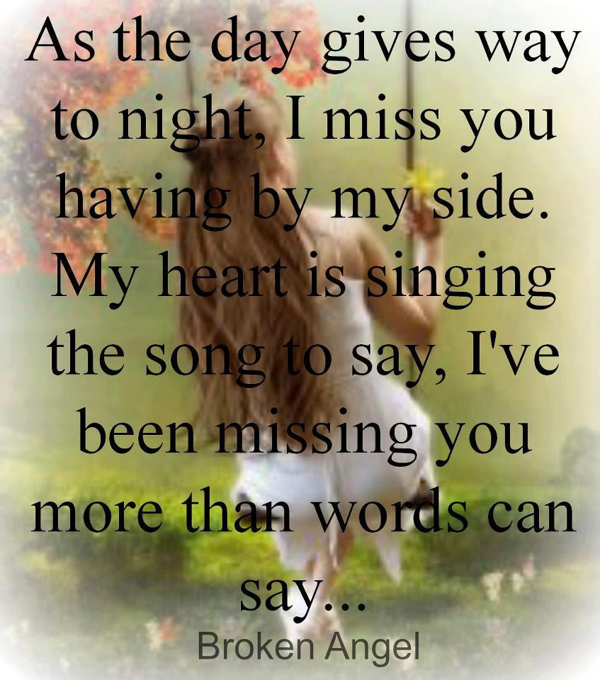As The Day Gives Way To Night I Miss You Having By My Side My