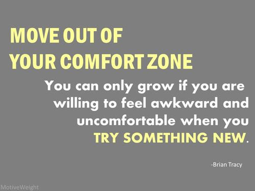 Comfort Zone A Beautiful Place But Nothing Ever Grows There