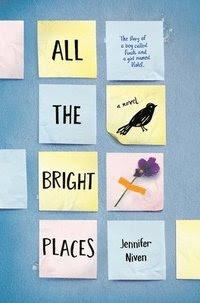 All the Bright Places (inbunden)