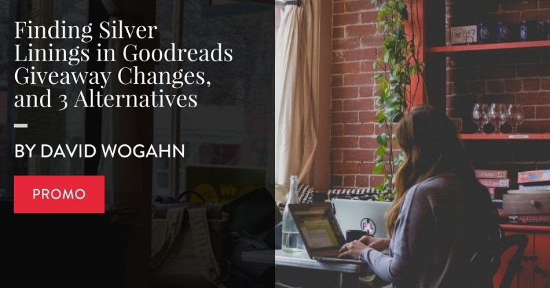 Finding Silver Linings In Goodreads Giveaway Changes, And 3 Alternatives by David Wogahn for Elizabeth Spann Craig