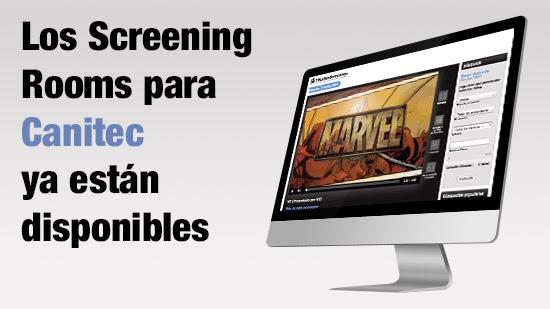 Los Screening Rooms para Canitec ya están disponibles
