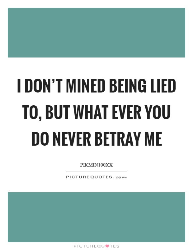 You Lied To Me Quotes Sayings You Lied To Me Picture Quotes