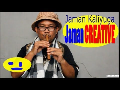 Jaman Kaliyuga Jaman Kreatif