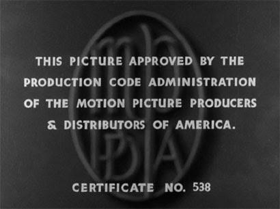 Después del Código Hays. Todo film debía obtener su certificado de aprobación antes de proyectarse.