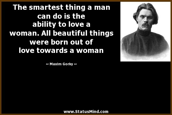The Smartest Thing A Man Can Do Is The Ability To Statusmindcom