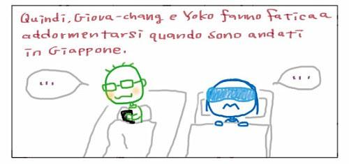 Quindi, Giova-chang e Yoko fanno fatica a addormentarsi quando sono andati in Giappone. ... ...