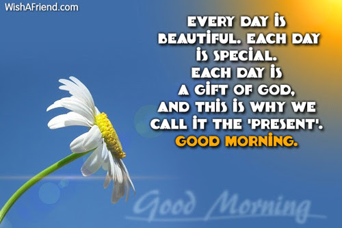 Good Morning Message Every Day Is Beautiful Each Day