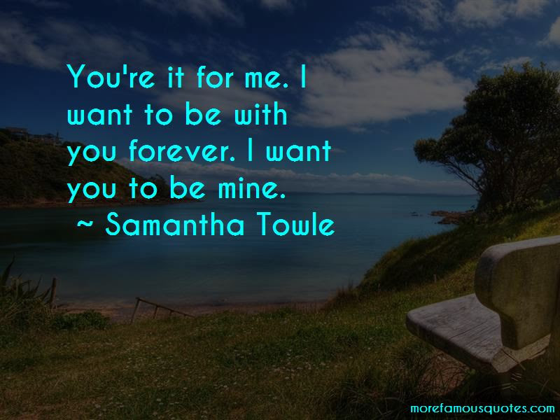 Quotes About I Want To Be With You Forever Top 38 I Want To Be With