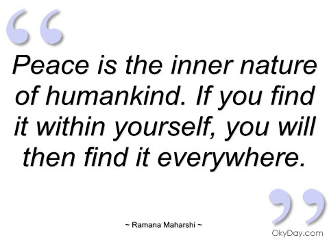 Peace Is The Inner Nature Of Humankind If You Find It Within