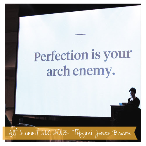 Perfection Is Your Arch Enemy