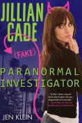 Title: Jillian Cade: (Fake) Paranormal Investigator, Author: Jen Klein
