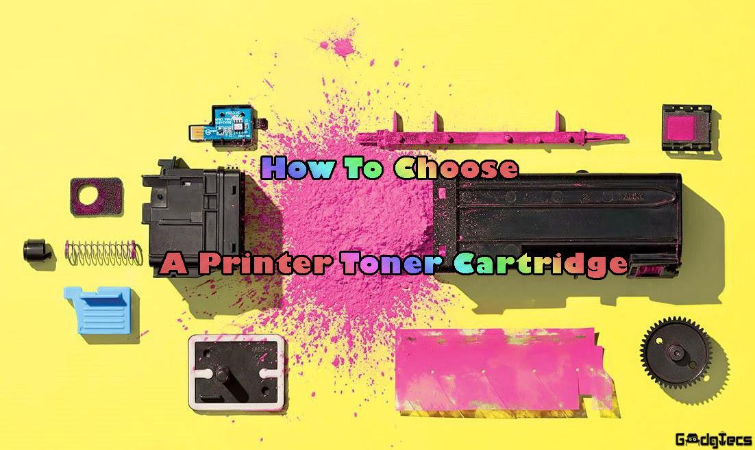 ow to choose a printer toner cartridge