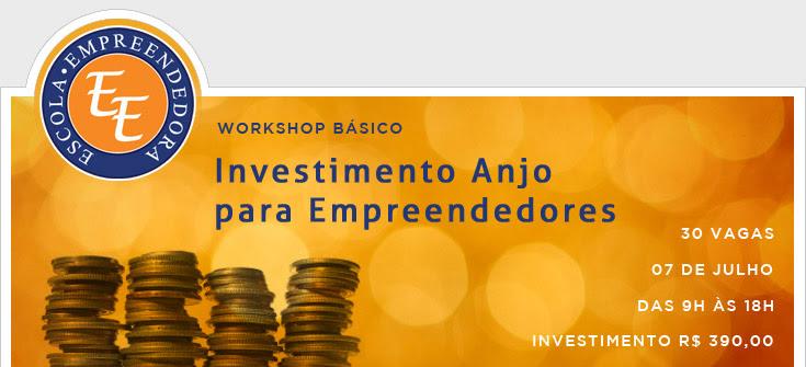 Investimento Anjos para Empreendedores | Vagas Limitadas! | 07 de Julho | das 9h às 18h | Investimento R$390,00