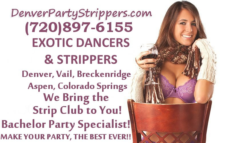 Denver Party Strippers (720)897-6155