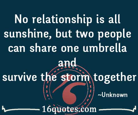 No Relationship Is All Sunshine But Two People Can Share One